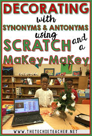 decorating with synonyms and antonyms using scratch and makey