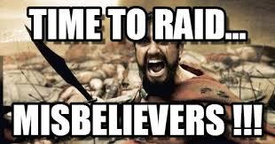 Raid Meme - time to raid sparta leonidas meme on memegen