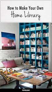 your guide to creating a top shelf home library shelves books