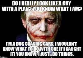 You Know What To Do Meme - trump as the joker imgflip