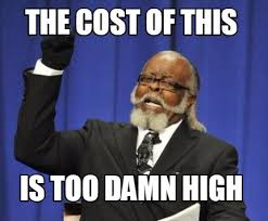 High Guy Meme Generator - meme maker the cost of this is too damn high