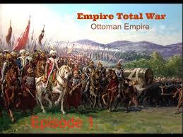 Economy Of Ottoman Empire Empire Total War The Ottoman Empire Episode 1 Fixing The Economy