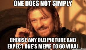 Personal Meme - one does not simply choose a silly picture 15 rules for crafting