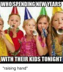 Raising Hand Meme - whospendingnew years with their kids tonight raising hand meme on