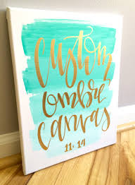 custom 11x14 ombre canvas canvas sign custom quote quotes