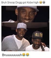 Snoop Meme - bruh snoop dogg got kobe high bruuuuuuuuh bruh meme on me me