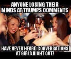 Girls Night Out Meme - 25 best memes about girls night out girls night out memes