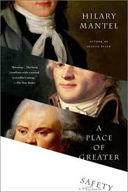A Place Book A Place Of Greater Safety By Hilary Mantel