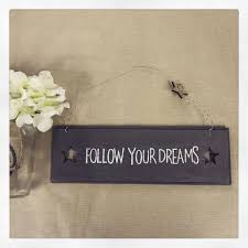 shabby chic small rustic wooden sign follow your dreams