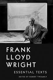 frank lloyd wright biography pdf download frank lloyd wright essential texts by frank lloyd wright
