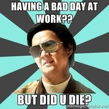Bad Day At Work Meme - meme generator bad day image memes at relatably com