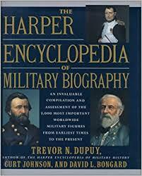 the harper encyclopedia of military biography trevor n dupuy