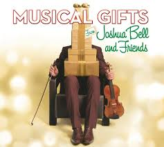 joshua bell musical gifts from joshua bell and friends amazon