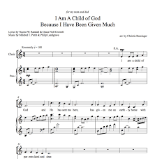 i am a child of god because i have been given much satb