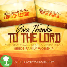 give thanks to the lord psalm 136 1 6 26 seeds family worship