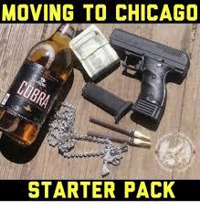 Chicago Memes - moving to chicago starter pack chicago meme on me me