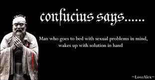 Confucius Says Meme - confucius says 1