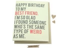 funny best friend birthday card friend u0027s birthday weird