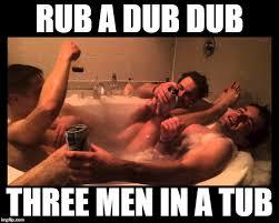 Dub Meme - image tagged in rub a dub dub imgflip