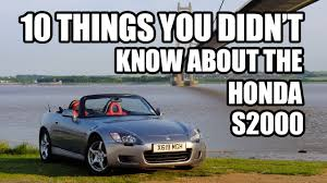 Honda Accord S2000 10 Things You Didn U0027t Know About The Honda S2000 Youtube