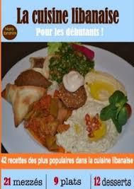la cuisine libanaise la cuisine libanaise pour les débutants by nora ibrahim ebook lulu