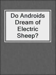 do androids of electric sheep audiobook do androids of electric sheep by philip k overdrive