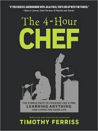 the 4 hour chef the simple path to cooking like a pro learning