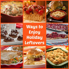 how long are thanksgiving leftovers good for 32 ways to enjoy holiday leftovers mrfood com