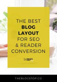 Best Blog Designers The Best Blog Layout For Seo U0026 Reader Conversion The Blog Stop