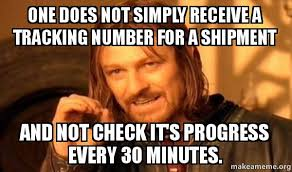 Meme Tracking - one does not simply receive a tracking number for a shipment and not