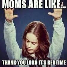 Funny Memes For Moms - 50 best mom memes in your dreams