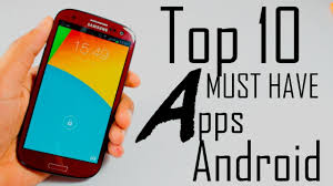 must android apps top 10 best must free android apps 2017 gadgets world