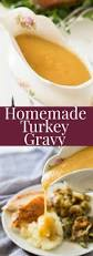 how to make a thanksgiving turkey 25 best ideas about homemade turkey gravy on pinterest the yum