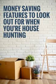 House Features Hunting These Features Will Save You Big Over The Long Haul