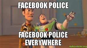 How To Make Facebook Memes - facebook police facebook police everywhere make a meme
