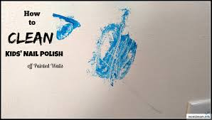 How To Wash Walls by How To Clean Kids U0027 Nail Polish Off Painted Walls Mom2mom Info