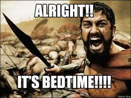 Bedtime Meme - meme maker alright its bedtime