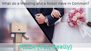 common wedding registry what do a wedding registry and a robot in common pizza yes