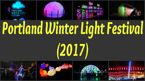 the lights fest ta 2017 portland winter light festival 2017 youtube
