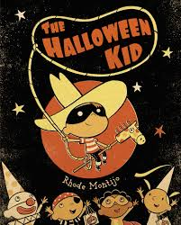 the halloween kid book by rhode montijo official publisher