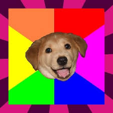 Advice Dog Meme Generator - bad advice dog meme generator