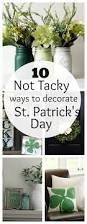 love decorations for the home 10 u0027not tacky u0027 ways to decorate for st patrick u0027s day decorating