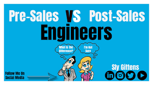 what is the difference between a pre sales and post sales engineer