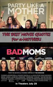 Bad Mama 67 Best Bad Moms Images On Pinterest Bad Moms Movie Factors And