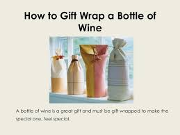 wine as a gift how to gift wrap a bottle of wine