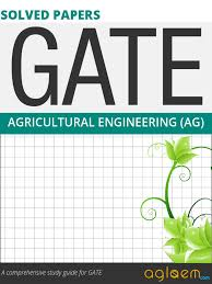 gate solved question papers for agricultural engineering ag by