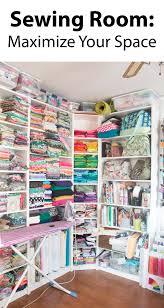 sewing room maximize your space includes great tips for product