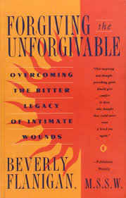forgiving the unforgivable overcoming the bitter legacy of