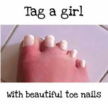 Nails Meme - tag a girl with beautiful toe nails beautiful meme on me me