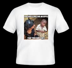 Third World Child Meme - buy a skeptical third world child shirt you paid 300 for an apple